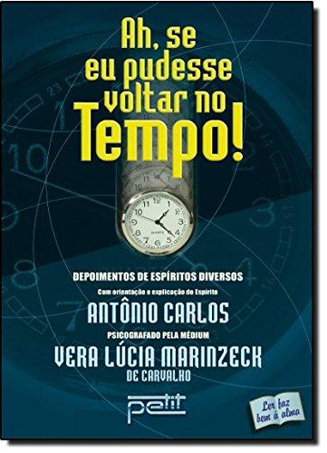 Ah, Se Eu Pudesse Voltar No Tempo!: de Carvalho, Vera