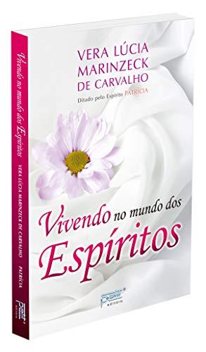 Vivendo no Mundo dos Esp�ritos (Em Portuguese: Vera Lucia Marinzeck