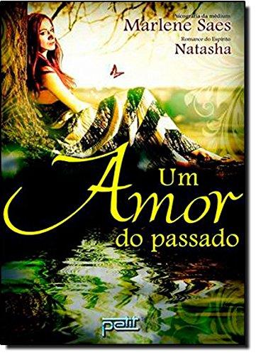 9788572532464: Um Amor do Passado (Em Portugues do Brasil)