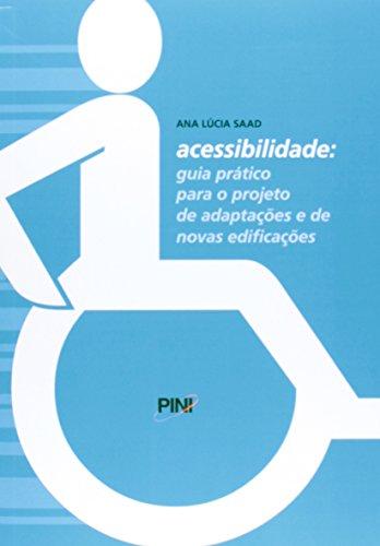 9788572662413: Acessibilidade: Guia Pratico Para o Projeto de Adaptacoes e de Novas Edificacoes
