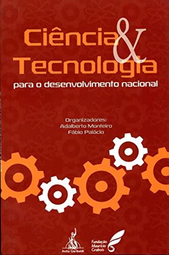 9788572770927: Ciencia E Tecnologia - Para O Desenvolvimento Nacional
