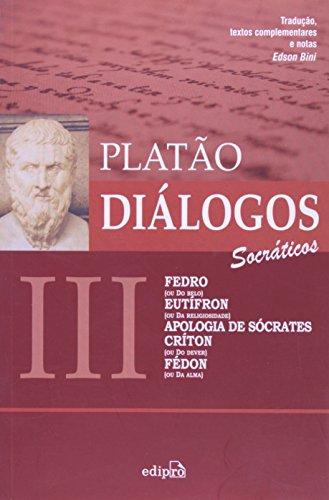9788572836166: A Diálogos III. Fedro, Eutífron, Apologia De Sócrates, Críton, Fédon