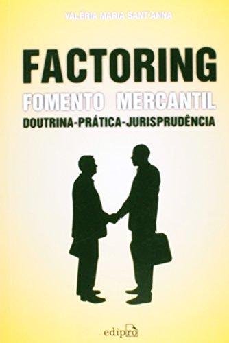 9788572836197: Factoring: Fomento Mercantil, Doutrina, Pratica, Jurisprudencia