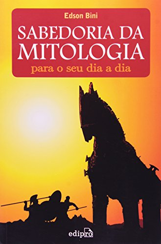 9788572836623: Sabedoria da Mitologia: Para o Seu Dia a dia