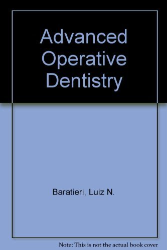 Advanced Operative Dentistry: Luiz Narciso Baratieri