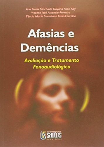 9788572883580: Afasias E Demencias - Avaliacao E Tratamento Fonoaudiologico (Em Portuguese do Brasil)