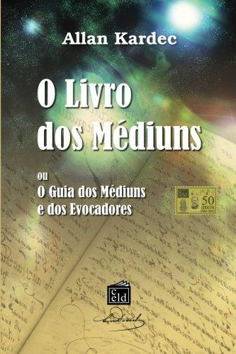 O Livro dos Mediuns (Portuguese Edition): Kardec, Allan