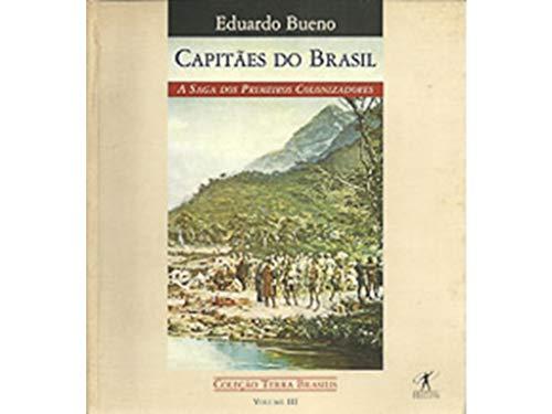 Capitaes do Brasil: A saga dos primeiros colonizadores (Colecao Terra brasilis) (Portuguese Edition...