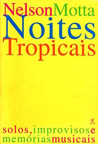 Noites tropicais: Solos, improvisos e memo?rias musicais: Motta, Nelson