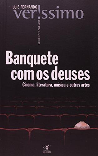 Banquete com os deuses: Cinema, literature, música: Luis Fernando Verissimo