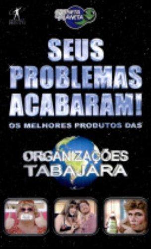 9788573026122: SEUS PROBLEMAS ACABARAM! - OS MELHORES PRODUTOS DAS ORGANIZACOES TABAJARA