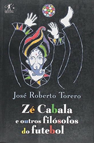 Zé Cabala e outros filósofos do futebol.: Torero, José Roberto