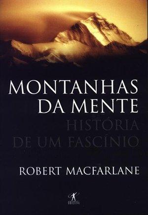 Montanhas da Mente (Em Portugues do Brasil): Robert Macfarlane