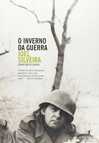 Inverno da Guerra, O: Joel Silveira