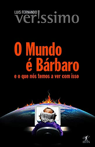 O Mundo E Barbaro (Portuguese Edition): Luis Fernando -