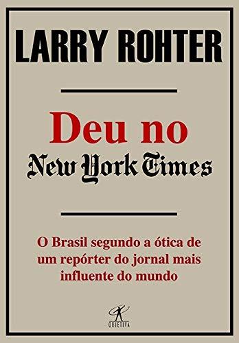 Deu no New York Times (O Brasil segundo a otica de um reporter do jornal mais influente do mundo): ...