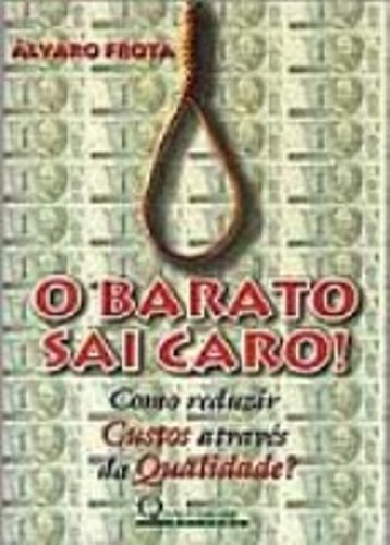 9788573032055: Barato Sai Caro,o Alvaro Frota Qualitymar