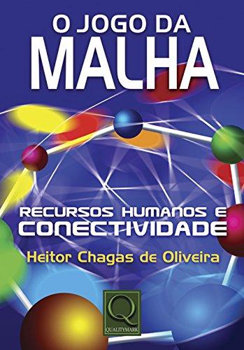 9788573034684: JOGO DA MALHA: RECURSOS HUMANOS E CONECTIVIDADE, O
