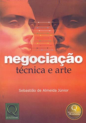 9788573035728: NEGOCIAcaO - TeCNICA E ARTE