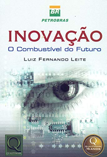 Inovação: o Combutível do Futuro - Luiz Fernando Leite