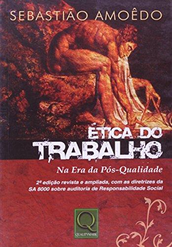 9788573036978: Ética do Trabalho na Era da Pós-qualidade (Em Portuguese do Brasil)