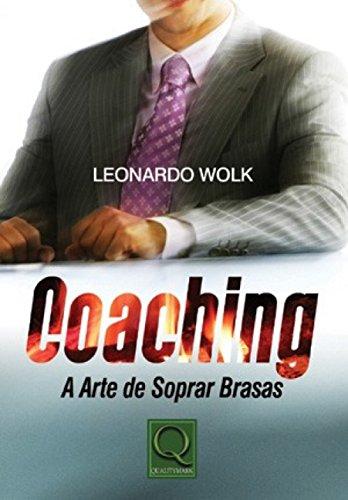 9788573037449: Coaching. A Arte de Soprar Brasas (Em Portuguese do Brasil)