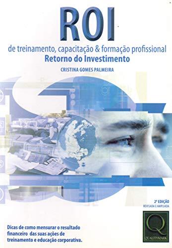 9788573038422: ROI - DE TREINAMENTO, CAPACITACAO E FORMACAO PROFISSIONAIS - RETORNO DO INVESTIMENTO - 2 ED.