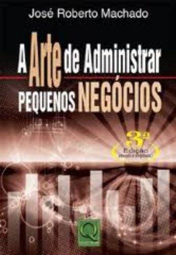 9788573039382: Arte de Administrar Pequenos Negocios, A