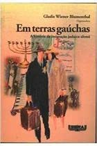In the Land of the Gauchos: The: Blumenthal, Gladis Wiener