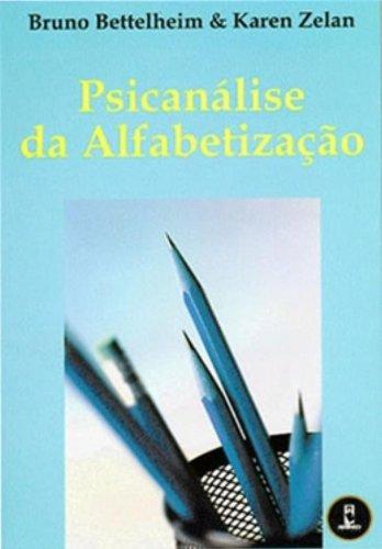 9788573073485: Psicanalise Da Alfabetização Um Estudo Psicanalitico Do Ato De Ler E Aprender (Em Portuguese do Brasil)