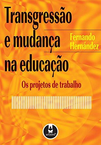 9788573074406: Transgressao E Mudanca Na Educação Os Projetos De Trabalho (Em Portuguese do Brasil)