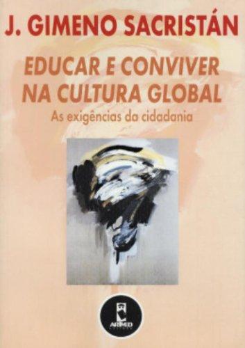 9788573079234: Educar e Conviver na Cultura Global. As Exigências da Cidadania (Em Portuguese do Brasil)
