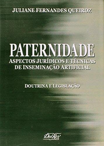 9788573084924: Paternidade: Aspectos juridicos e tecnicas de inseminacao artificial : doutrina e legislacao (Portuguese Edition)