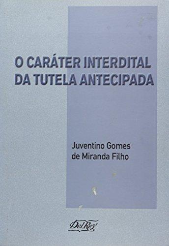 9788573085662: CARATER INTERDITAL DA TUTELA ANTECIPADA