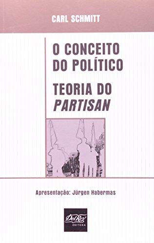 9788573089882: Conceito do Pol'tico, O: Teoria do Partisan