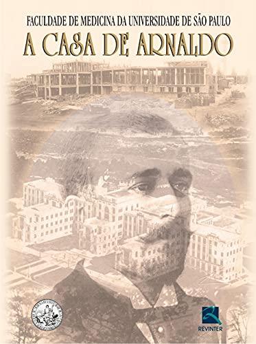 Faculdade De Medicina Da Universidade De Sao Paulo. A Casa De Arnaldo.: Berta Ricardo De Mazzieri