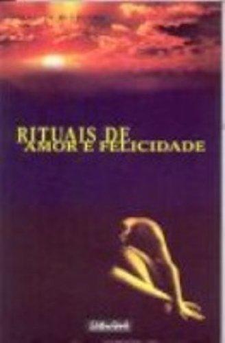 9788573123005: Rituais De Amor E Felicidade (Em Portuguese do Brasil)
