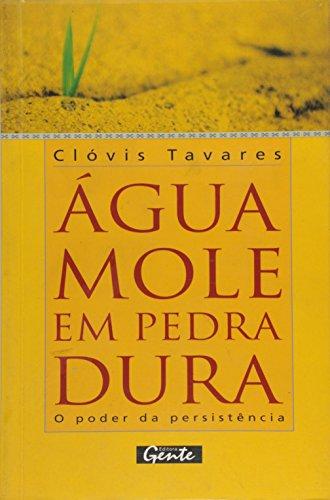 9788573123272: Água Mole em Pedra Dura...