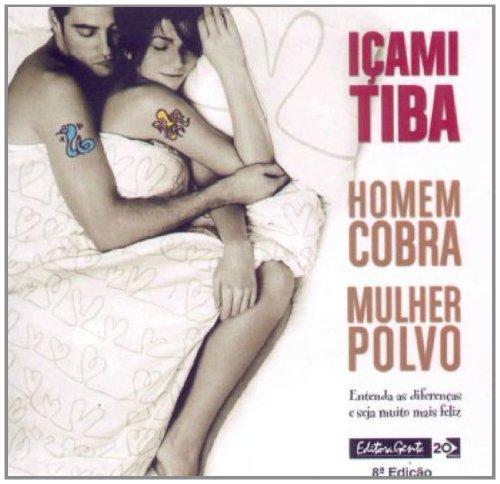 Homem Cobra, Mulher Polvo. Entenda As Diferencas E Seja Muito Mais Feliz (Em Portuguese do Brasil) - Icami Tiba