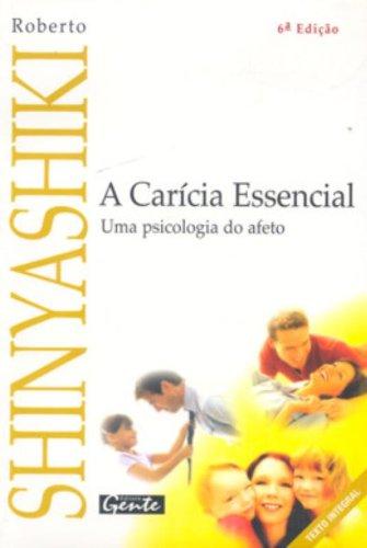 9788573124620: Carícia Essencial: uma Psicologia do Afeto, A