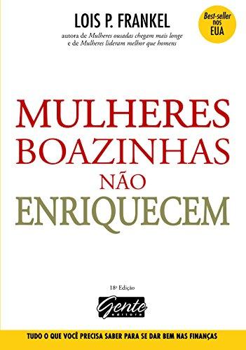 9788573124866: Mulheres Boazinhas Nao Enriquecem (Em Portugues do Brasil)