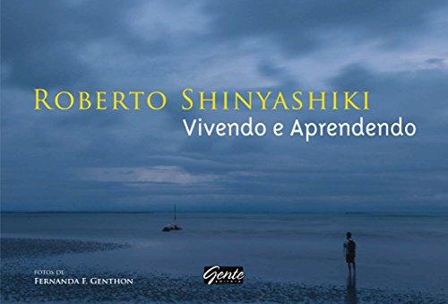 Vivendo e Aprendendo (Em Portugues do Brasil): Roberto Shinyashiki