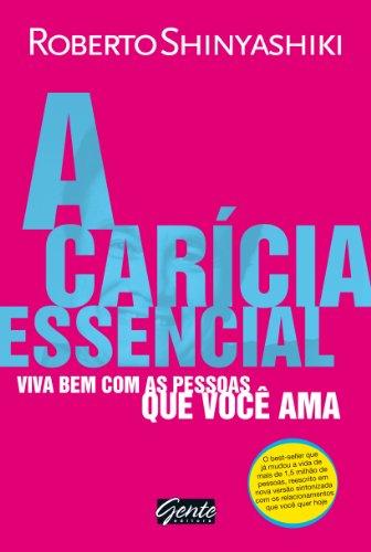 9788573127829: A Caricia Essencial (Em Portugues do Brasil)