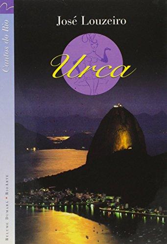 Urca : o bairro sonhado. -- ( Cantos do Rio ; 16 ): Louzeiro, José