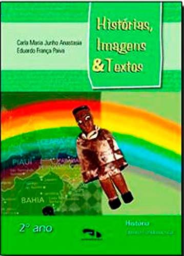 Histórias, Imagens e Textos. 2º Ano (Em Portuguese do Brasil): Carla Maria Junho Anastasia