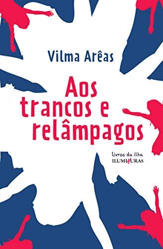 9788573214161: Aos Trancos E Relampagos (Em Portuguese do Brasil)