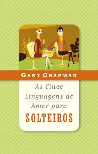 9788573254242: Cinco Linguagens do Amor para Solteiros, As