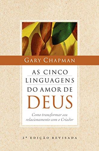9788573254396: Cinco Linguagens do Amor de Deus, As: Como Transformar seu Relacionamento com o Criador