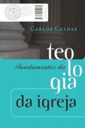 9788573254822: Fundamentos Da Teologia Da Igreja (Em Portuguese do Brasil)