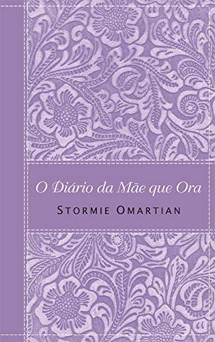 9788573255935: O Diário da Mãe que Ora (Em Portuguese do Brasil)